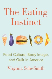 Virginia Sole Smith The Eating Instinct Book